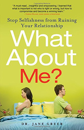 Download What About Me?: Stop Selfishness from Ruining Your Relationship pdf