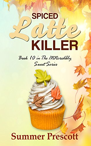 Spiced Latte Killer: Book 10 in The INNcredibly Sweet Series