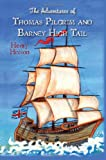 The Adventures of Thomas Pilgrim and Barney High Tail, Henry Hixson, 1452898278