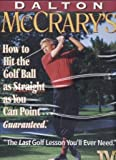 Dalton McCrarys How to Hit the Golf Ball as Straight as You Can Point...