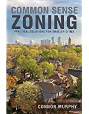 Common Sense Zoning: Practical Solutions for Smaller Cities