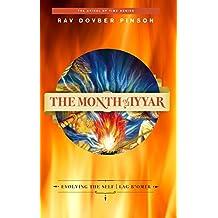 The Month of Iyyar: Evolving the Self | Lag B'Omer