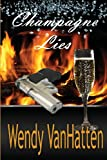 Champagne Lies, VanHatten Wendy, 1937801403