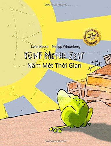 Fünf Meter Zeit/Nam Mét Thoi Gian: Kinderbuch Deutsch-Vietnamesisch (bilingual/zweisprachig)