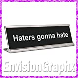 ~ Haters gonna hate ~ Funny Desk Name Plate (Black)