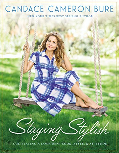 Staying Stylish: Cultivating a Confident Look, Style, and Attitude (Best Celebrity Beauty Secrets)