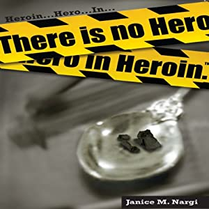 There Is No Hero in Heroin Audiobook