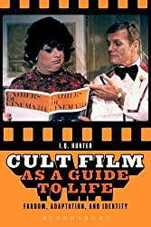Cult Film As a Guide to Life: Fandom, Adaptation, and Identity