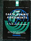 Earth Summit Agreements : A Guide and Assessment, Grubb, Michael, 185383176X