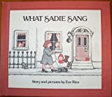 What Sadie Sang, Eve Rice, 0688840388