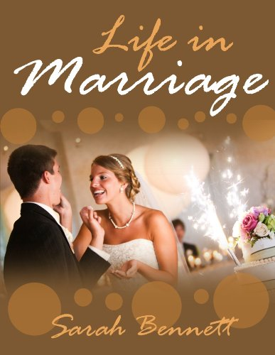 Life In Marriage: Get To Know Secrets To A Successful Marriage, How To Handle Conflicts and Infidelity
