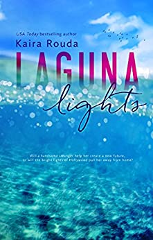 Laguna Lights (Laguna Beach Book 3) by [Rouda, Kaira]