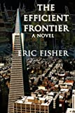 The Efficient Frontier, Fisher, Eric, 0984787925