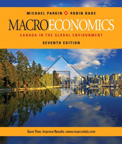 Macroeconomics: Canada in the Global Environment, Seventh Edition with MyEconLab (7th Edition)