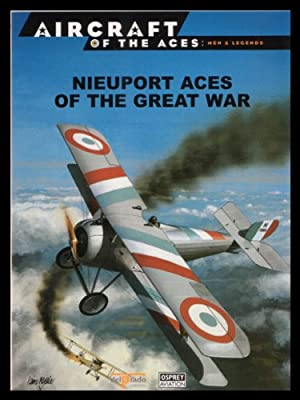 Nieuport Aces of the Great War (Osprey Aircraft of the Aces: Men & Legends No 54)