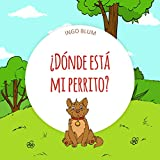 ¿Dónde está mi perrito? (¿Dónde está … ? nº 1) (Spanish Edition)