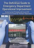 The Definitive Guide to Hospital Emergency Department Operations, Jody Crane and Chuck Noon, 1439808406