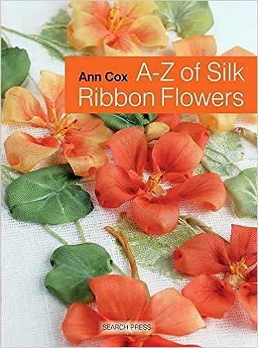 A-Z of Needlecraft A-Z of Silk Ribbon Flowers