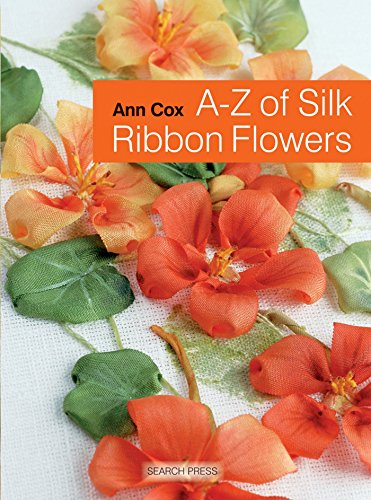 A-Z of Silk Ribbon Flowers (A-Z of - Embroidery Ribbon Book