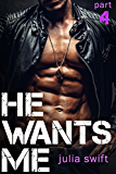 He Wants Me 4: (A Dark Billionaire Romance Book 4)