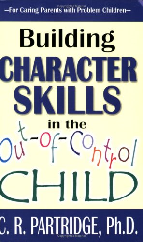 Building Character Skills in the Out-of-Control Child ebook