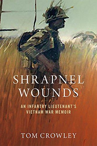 Amazon shrapnel wounds an infantry lieutenants vietnam war shrapnel wounds an infantry lieutenants vietnam war memoir by crowley tom fandeluxe Gallery