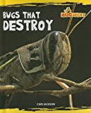 Bugs That Destroy, Cari Jackson, 0761431888