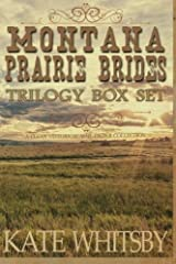 Montana Prairie Brides Trilogy Box Set: A Clean Historical Mail Order Collection Paperback