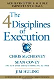 Book cover for The 4 Disciplines of Execution: Achieving Your Wildly Important Goals