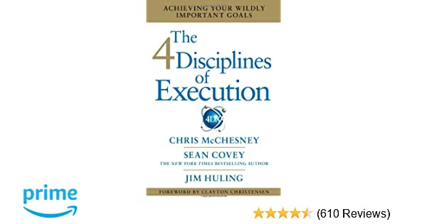 Amazon.com: The 4 Disciplines of Execution: Achieving Your Wildly ...