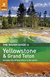 The Rough Guide to Yellowstone and Grand Teton, Stephen Timblin and Rough Guides Staff, 1848367716