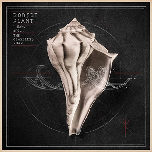 lullaby and...The Ceaseless Roar by Robert Plant