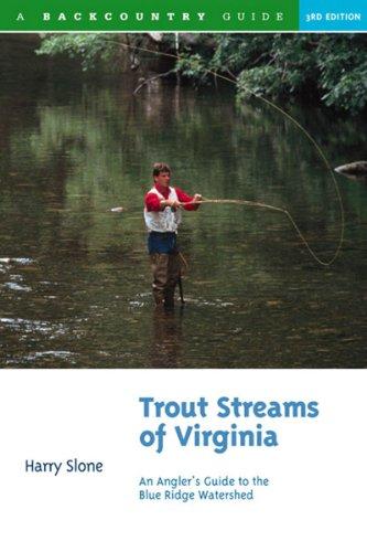 - Trout Streams of Virginia (Third Edition)