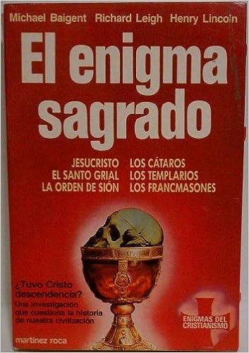 Enigma sagrado, el: Amazon.es: Baigent, Michael, Lincoln, Henry: Libros