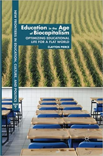Book Education in the Age of Biocapitalism: Optimizing Educational Life for a Flat World New Frontiers in Education, Culture and Politics