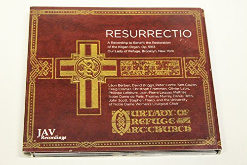 Price comparison product image Resurrectio: A Recording to Benefit the Restoration of the Kilgen Organ, Op. 5163, Our Lady of Refuge, Brooklyn, New York