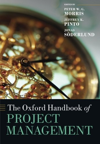 The Oxford Handbook of Project Management (Oxford Handbooks in Business a)