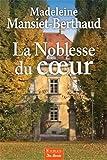 """Afficher """"La noblesse du coeur"""""""