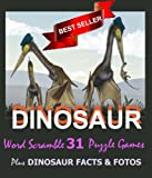 img - for Dinosaur Word Scramble Brain Teaser Fun for Adults, Teens, Parents & Kids   Improve Your Mind, Vocabulary & Spelling  Test Your Dinosaur Facts! (Educational ... and Interactive Fun Brain Games Book 1) book / textbook / text book