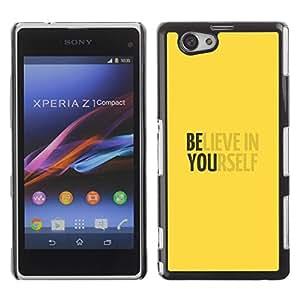 Be Good Phone Accessory // Dura Cáscara cubierta Protectora Caso Carcasa Funda de Protección para Sony Xperia Z1 Compact D5503 // Believe In Yourself Yellow Motivational