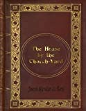 img - for Joseph Sheridan Le Fanu - The House by the Church-Yard book / textbook / text book