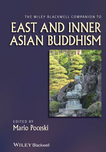 The Wiley Blackwell Companion to East and Inner Asian Buddhism (Wiley Blackwell Companions to Religion) Pdf