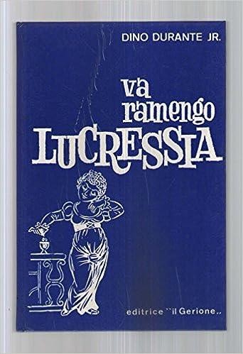 Amazon.it: Va ramengo Lucressia Dino Durante Jr. 1969 - Dino Durante Jr. -  Libri