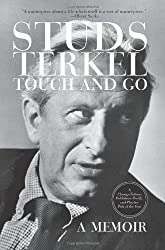 [(Touch and Go: A Memoir)] [by: Studs Terkel]