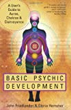 Basic Psychic Development: A User's Guide to