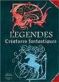 Légendes : Créatures fantastiques