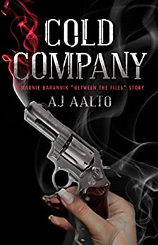 Cold Company: A Marnie Baranuik Between The Files Story by [Aalto, A.J.]