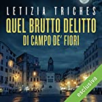 Quel brutto delitto di Campo de' Fiori (Le indagini di Giuliano Neri 2) | Letizia Triches