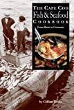 The Cape Cod Fish & Seafood Cookbook: From Basic to Gourmet