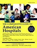 The Comparative Guide to American Hospitals, Grey House Publishing Staff, 159237283X